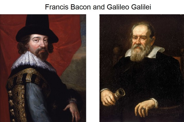 Two Christian architects of modern science. Left: Sir Francis Bacon, c. 1618 http://en.wikipedia.org/wiki/Francis_Bacon       Right: Portrait of Galileo Galilei by Giusto Sustermans    http://en.wikipedia.org/wiki/Galileo_Galilei